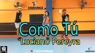 Como Tú   Luciano Pereyra # Coreografia Sandunga