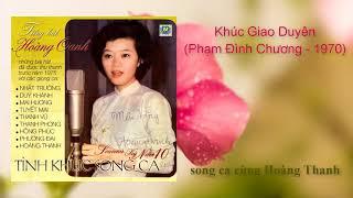 Hoàng Oanh & Hoàng Thanh | Khúc Giao Duyên | Phạm Đình Chương - 1970