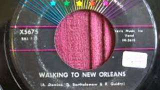 Walking to New Orleans- Fats Domino