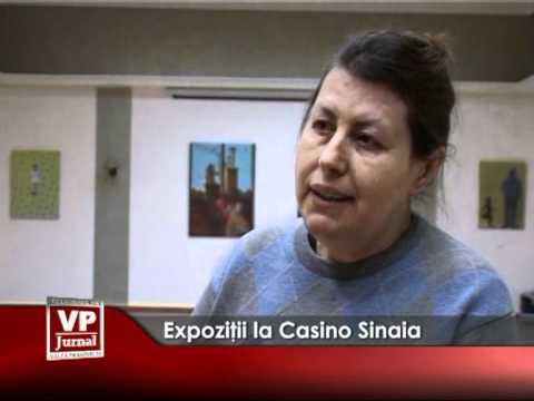 Expoziţii la Casino Sinaia