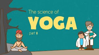 The Science of Yoga - Part 1
