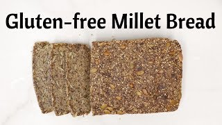 Millet And Seed Gluten-free Bread - - Dairy Free And Eggless - Vegan
