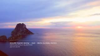 Squire Radio Show - 063 - Ibiza Global Radio - Nathan Pole GuestMix - 26 / 01 / 2014