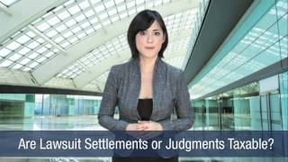 Are Lawsuit Settlements or Judgments Taxable?