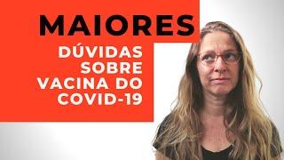As maiores dúvidas sobre a vacina do covid-19