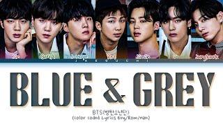 BTS Blue & Gray Lyrics (방탄소년단 Blue & Gray 가사) (Color Coded Lyrics)