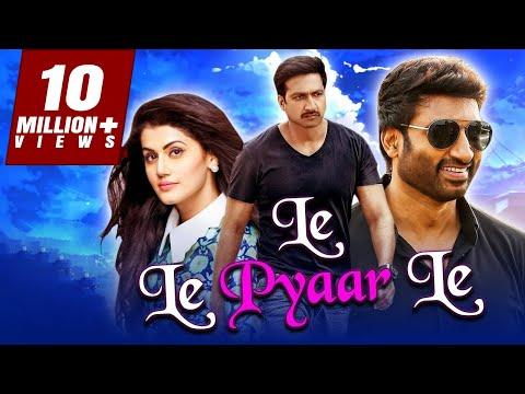 Le Le Pyaar Le 2019 Telugu Hindi Dubbed Full Movie | Gopichand, Taapsee Pannu, Shraddha Das