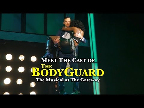 Meet The Cast of The Bodyguard The Musical at the Gateway