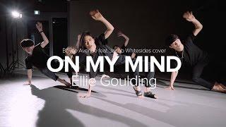 On My Mind - Ellie Goulding (Boyce Avenue ft Jacob Whitesides cover)  / Lia Kim Choreography