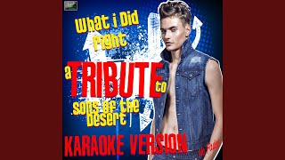 What I Did Right (In the Style of Sons of the Desert) (Karaoke Version)