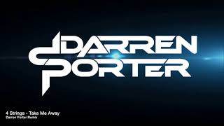 4 Strings - Take Me Away (Darren Porter Rework Extended Mix)