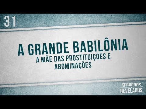 A grande Babilônia, a mãe das prostituições e abominações da terra | Segredos Revelados