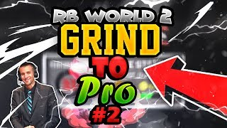 RB World 2 | Grind To Pro #2 *PLAYING WITH RANDOMS & LOSING 17 STREAK!*