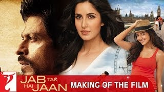 Making Of The Film - Jab Tak Hai Jaan