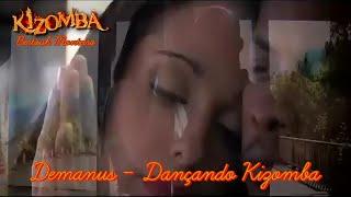 ♥ Demanus ♥ Dancando Kizomba ♥ (Letra)