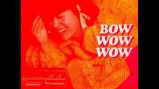 Bow Wow Wow-C30 C60 C90 Go!