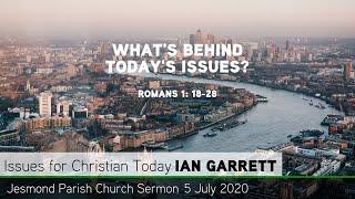 Romans 1: 18-28 - What's Behind Today's Issues? - Jesmond Parish Church, Newcastle Sermon
