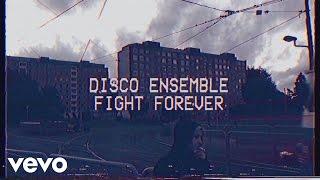 "Video thumbnail of ""Disco Ensemble - Fight Forever"""