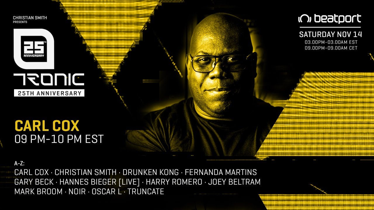 Carl Cox - Live @ Tronic 25th Virtual Anniversary, Autumn 2020