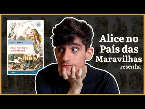 ALICE NO PA�S DAS MARAVILHAS (Lewis Carroll)   Resenha
