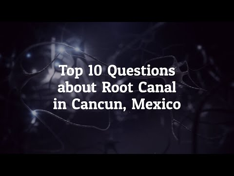 10 Best Questions to Ask Before Going For Root Canal in Cancun, Mexico