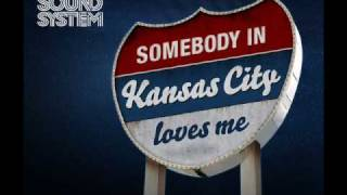 Sneaky Sound System -- Kansas City