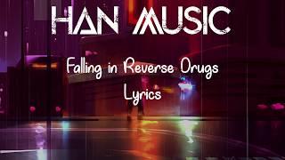 Falling In Reverse   Drugs (Lyrics)