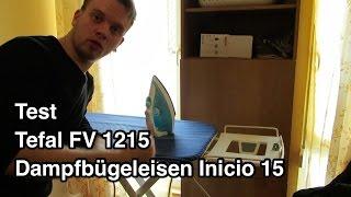 Test Tefal inicio 15 FV 1215    Dampfbügeleisen Test   Tefal Bügeleisen