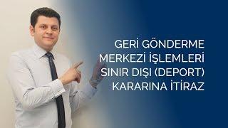 Sınır dışı kararına itiraz edilebilir. Türkiye'de kalabilirsiniz.