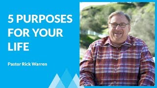 God's Five Purposes For Your Life with Rick Warren