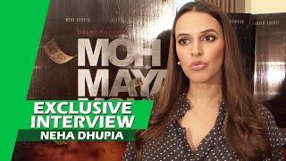 Moh Maya Money: Neha Dhupia's EXCLUSIVE INTERVIEW