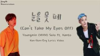 MXM - Can't Take My Eyes Off (Youngmin Ft. Kanto)