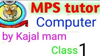 Class 1 Sub Computer Chapter 6 1st Part  Kajalgautam 28 7 2020