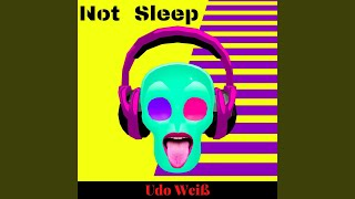 Not Sleep