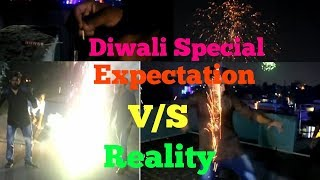 Diwali: Expectation VS Reality | The unknown tubers |