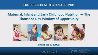 Maternal, Infant And Early Childhood Nutrition — The Thousand Day Window Of Opportunity