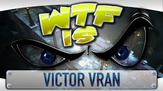 ► WTF Is... - Victor Vran ?