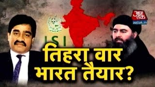 Can India Take On The Triple Threat Of ISI, ISIS And Dawood?