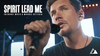 """Spirit Lead Me"" (Official Video) - Influence Music & Michael Ketterer"