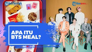 Apa Itu BTS Meal? Menu Kolaborasi yang Diburu Army hingga sebabkan Kerumunan Antrean