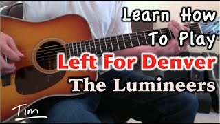 The Lumineers Left For Denver Guitar Lesson, Chords, And Tutorial