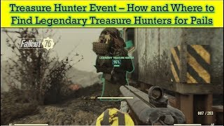 Fallout 76 Treasure Hunter Event - How and Where to Find Legendary Hunters for Pails