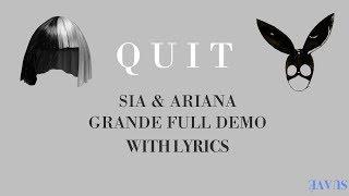 Quit - Ariana Grande & Sia [DEMO] (Unreleased version + LYRICS IN THE DESCRIPTION)