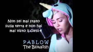 Miley Cyrus - Pablow The Blowfish (traduzione ita)