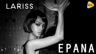 Lariss - Epana (Official Video)