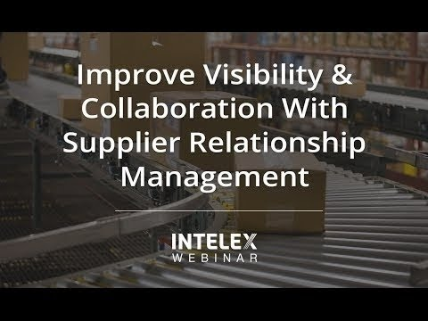 Improve Visibility & Collaboration With Supplier Relationship Management