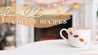COZY FALL COFFEE RECIPES! ☕️✨ Easy & Perfect For Autumn! 🍂