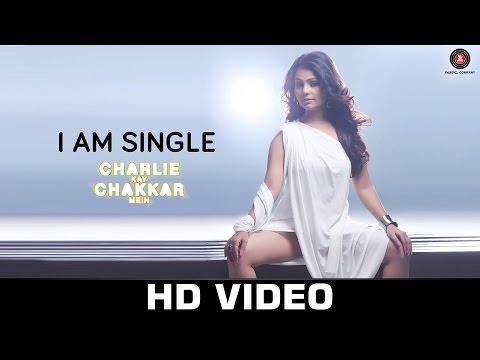 I Am Single-Charlie Kay Chakkar Mein  Neha Kakkar