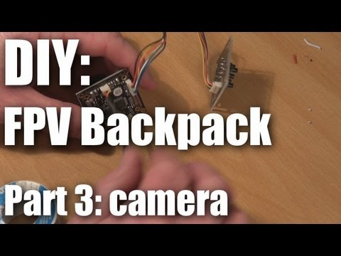 diy-fpv-backpack-build-part-3-camera