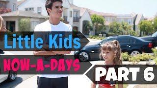 Little Kids Now A Days (Part 6) | Brent Rivera